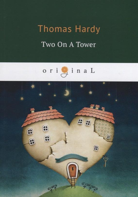 Hardy T. Two On A Tower hardy t two on a tower