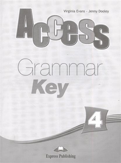 Evans V., Dooley J. Access 4. Grammar Key dooley j evans v fairyland 2 activity book рабочая тетрадь