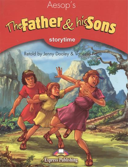 Aesop's The Father & his Sons. Pupil's Book. Учебник father and sons