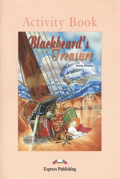 Dooley J. Blackbeard's Treasure. Activity Book dooley j the golden stone saga i reader activity book комплект из 2 х книг в упаковке cd