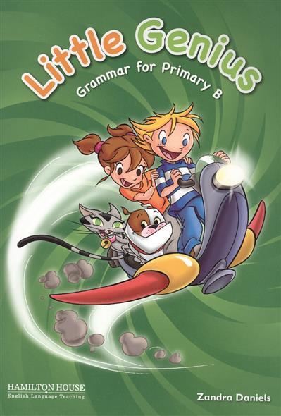 Daniels Z. Little Genius. Grammar for Primary B. Teacher's Book nina stefanovich tale about littleworm book for kids