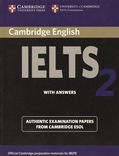 Cambridge IELTS 2. Examination papers from the University of Cambridge Local Examinations Syndicate cambridge key english test 3 examination papers from university of cambridge esol examinations