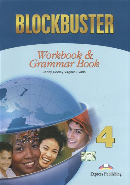 Dooley J., Evans V. Blockbuster 4. WorkBook & Grammar Book gray e evans v welcome 2 pupil s book workbook