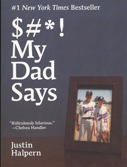 Halpern J. $#*! My Dad Says