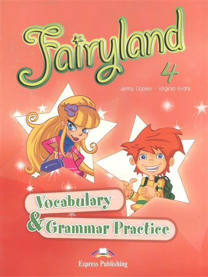 Dooley J., Evans V. Fairyland 4. Vocabulary & Grammar Practice dooley j evans v fairyland 2 my junior language portfolio языковой портфель