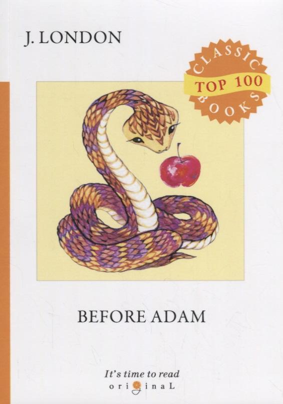 London J. Before Adam before adam