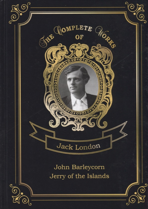 London J. John Barleycorn and Jerry of the Islands jack london michael brother of jerry
