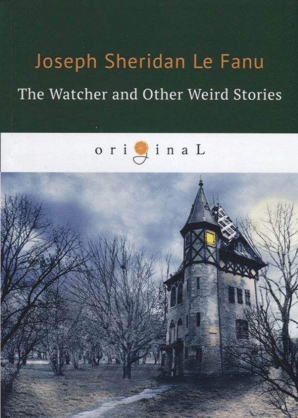 Le Fanu J. The Watcher and Other Weird Stories цена