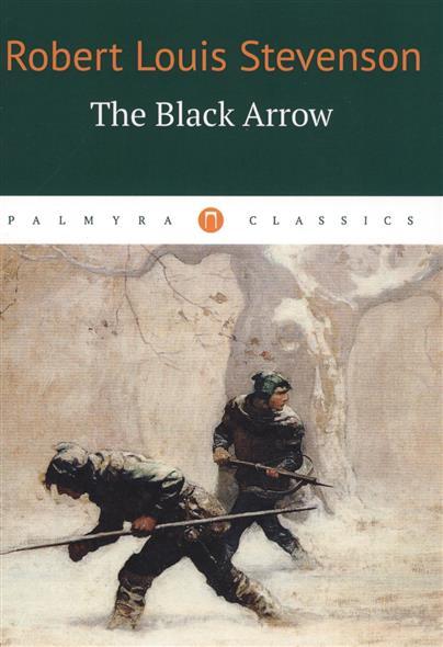 Stevenson R. The Black Arrow the black arrow
