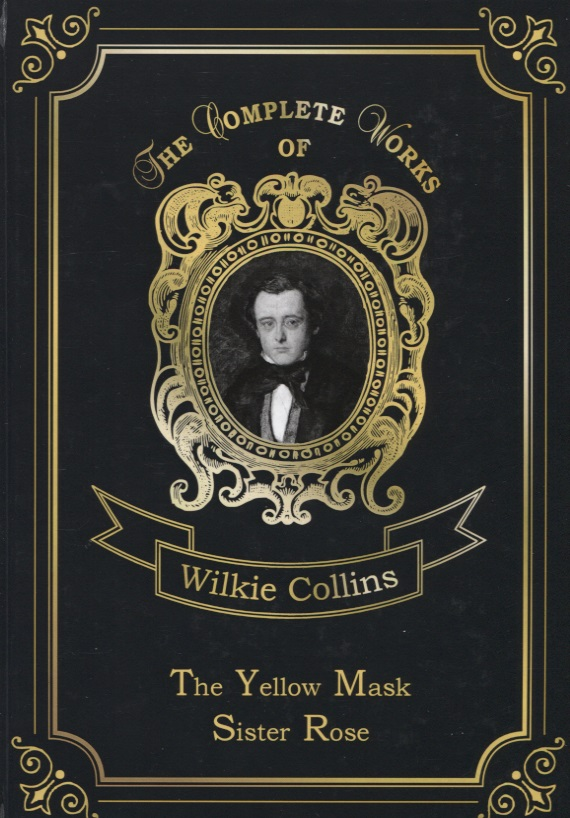 Collins W. The Yellow Mask. Sister Rose collins essential chinese dictionary