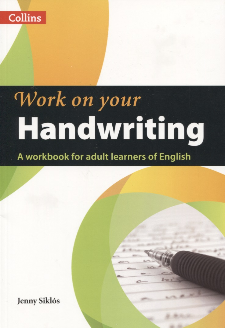 Siklos J. Work on Your Handwriting. Handwriting: A2-C2 at home with handwriting 1