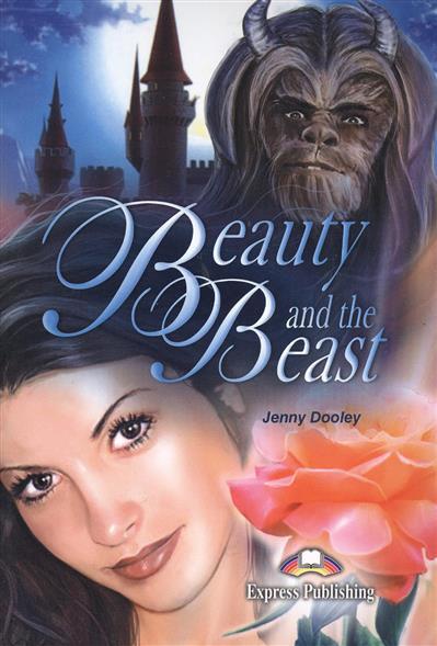 Dooley J. Beauty and the Beast. Книга для чтения evans v dooley j enterprise 3 video activity book pre intermediate рабочая тетрадь к видеокурсу