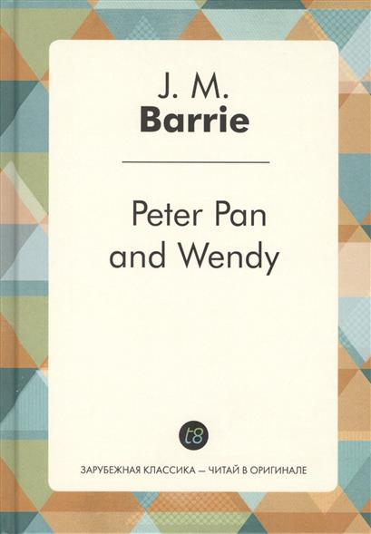 Barrie J. Peter Pan and Wendy barrie