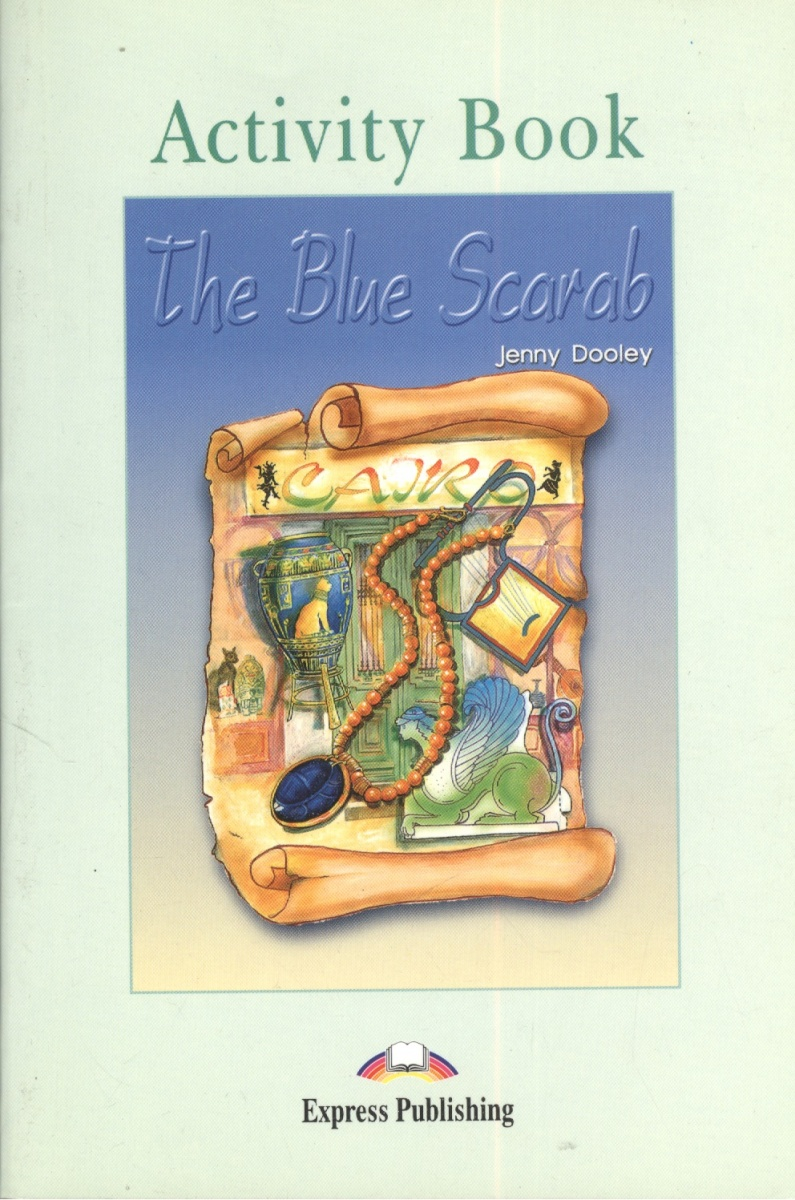 Dooley J. The Blue Scarab. Activity Book