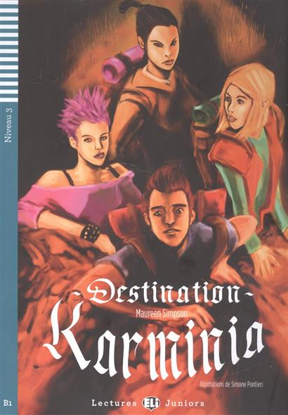 Simpson M. Destination Karminia. Nuveau 3 (+CD)