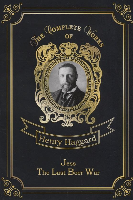 Haggard H. Jess & The Last Boer War h r haggard elissa or the doom of zimbabwe