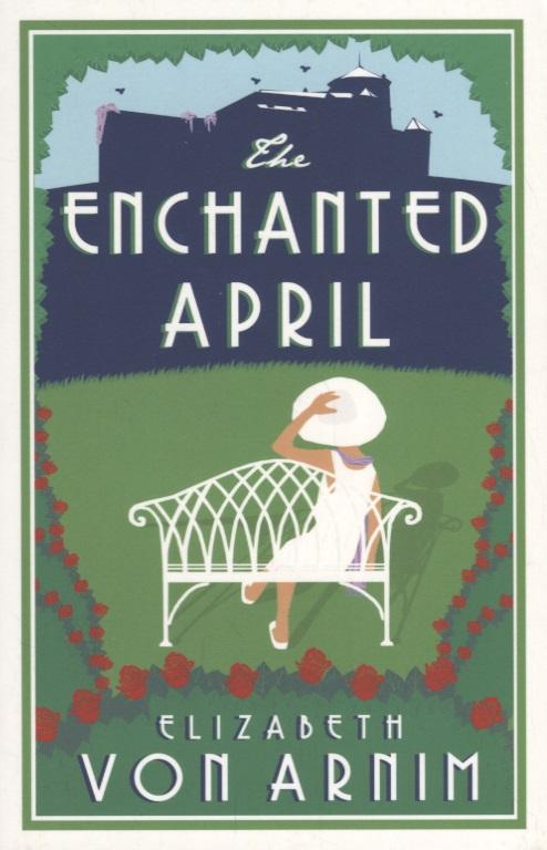 Arnim E. The Enchanted April the enchanted april