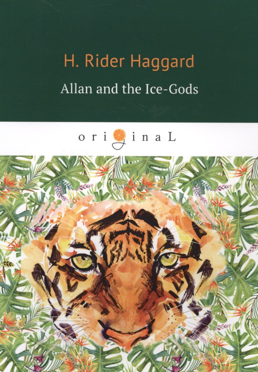 Haggard H. Allan and the Ice-Gods the food of the gods