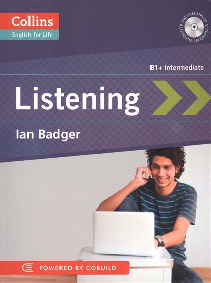 Badger I. Listening B1+ Intermediate (+CD) change up intermediate teachers pack 1 audio cd 1 cd rom test maker