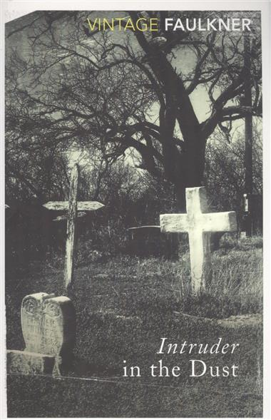 Faulkner W. Intruder In The Dust faulkner