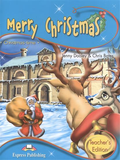 Dooley J., Bates C. Merry Christmas. Teacher's Edition ISBN: 9781843256861 rt9199 sop8