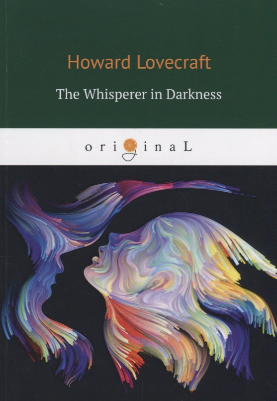 Lovecraft H. The Whisperer in Darkness h p lovecraft he