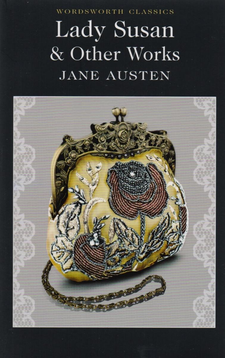 Austen J. Lady Susan & Other Works austen leigh a memoir of jane austen