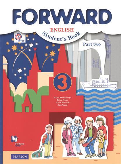 Вербицкая М. (ред.) Английский язык. Forward. Учебник. 3 класс. Часть вторая м в вербицкая английский язык 9 класс