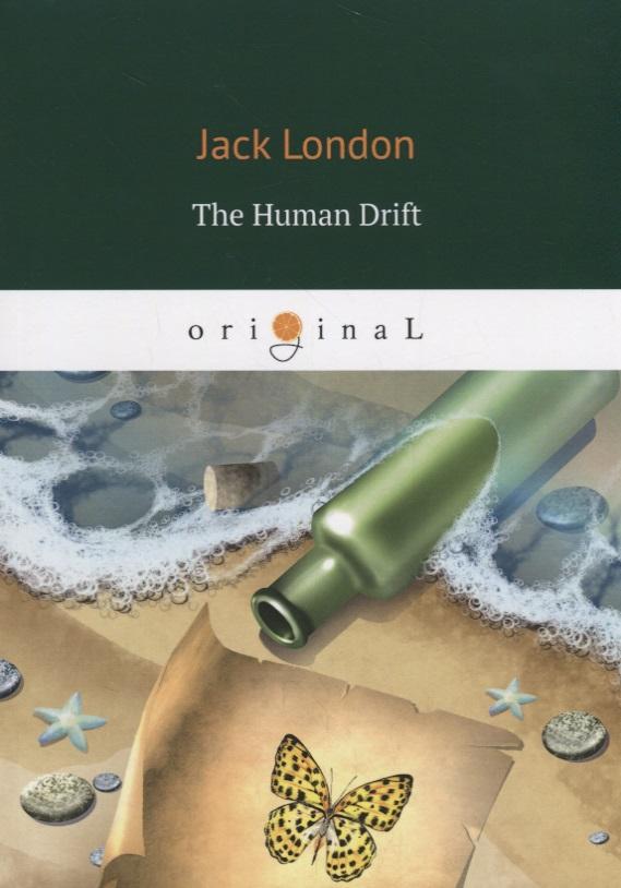 London J. The Human Drift london j white fang