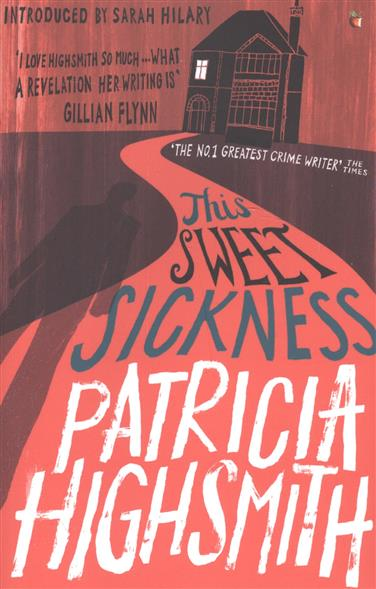 Highsmith P. This Sweet Sickness ISBN: 9780349006284 drug sickness