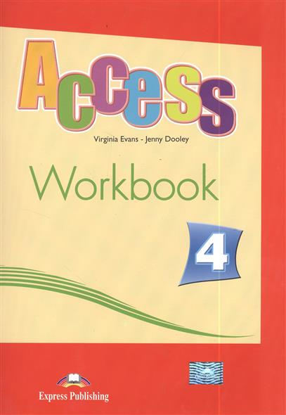 Evans V., Dooley J. Access 4. Workbook evans v dooley j enterprise plus grammar pre intermediate