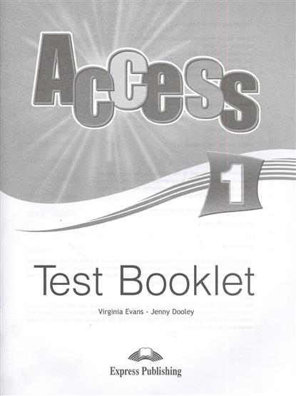 Evans V., Dooley J. Access 1. Test Booklet. Сборник тестовых заданий и упражнений evans v dooley j enterprise plus test booklet pre intermediate