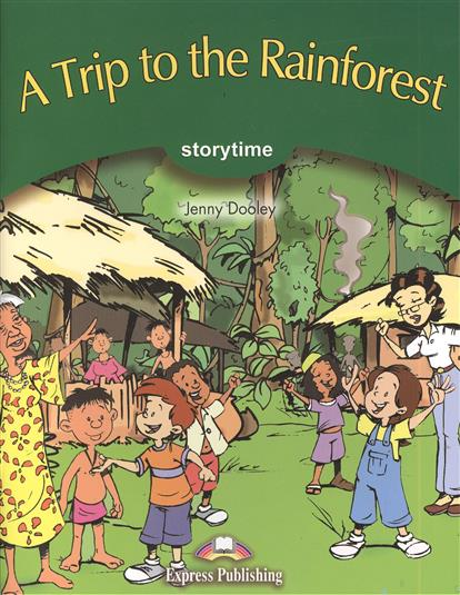 Dooley J. A Trip to the Rainforest. Stage 3 Pupil`s Book aesop s the shepherd boy & the wolf stage 1 pupil s book