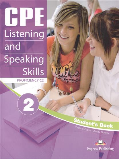 Evans V., Dooley J. CPE Listening and Speaking Skills 2. Proficiency C2. Student's Book evans v milton j dooley j fce listening