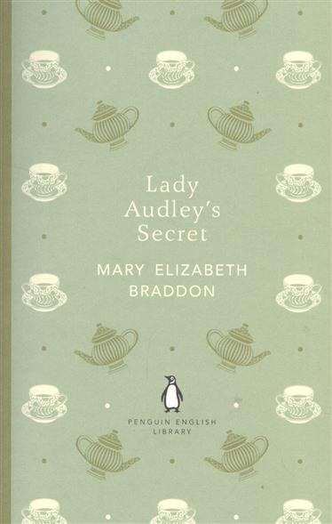 Braddon M. Lady Audley`s Secret manmy s secret 789017