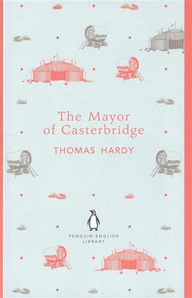 Hardy Th. The Mayor of Casterbridge hardy thomas mayor of casterbridge the