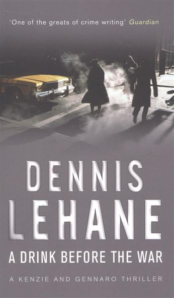 Lehane D. A Drink Before The War the night before easter
