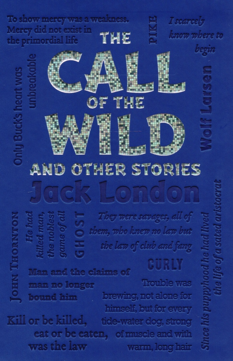 London J The Call of the Wild and Other Stories