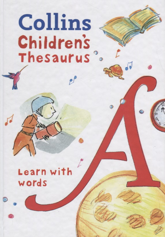 Collins Children's Thesaurus. Learn with words  collins children's dictionary learn with words