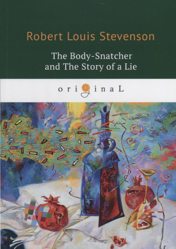 Stevenson R. The Body-Snatcher and The Story of a Lie stevenson r the body snatcher and other tales