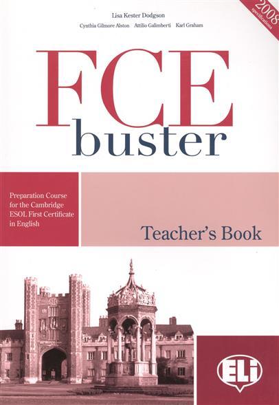Dodgson L., Alston C., Galimberti A., Graham K. FCE Buster. Teacher's book. 2008 specifications (+CD) graham a webb annual reports on nmr spectroscopy 47