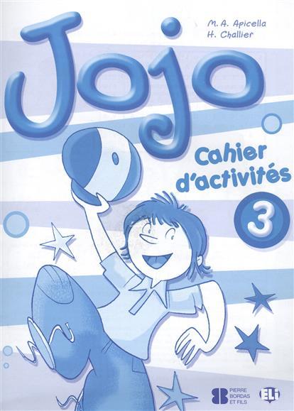 Apicella M., Challier H. Jojo 3. Cahier d'activites jojo 3 teachers guide audio cd
