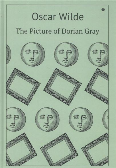 Wilde O. The Picture of Dorian Gray ISBN: 9785521002177 wilde o the picture of dorian gray