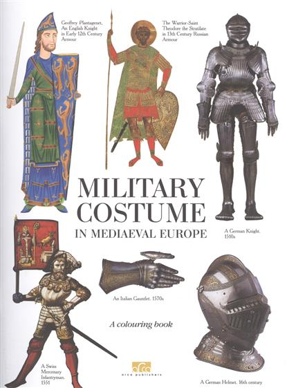 Military Costume in Mediaeval Europe. A Colouring Book