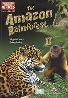 The Amazon Rainforest II. Level B1+/B2. Книга для чтения