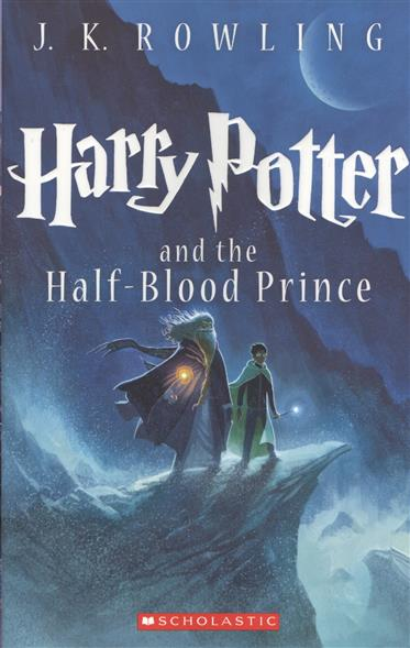 Rowling J. Harry Potter and the half-blood prince harry potter and the half blood prince