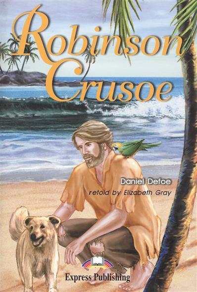 Defoe D. Robinson Crusoe. Книга для чтения daniel defoe robinson crusoe mp3