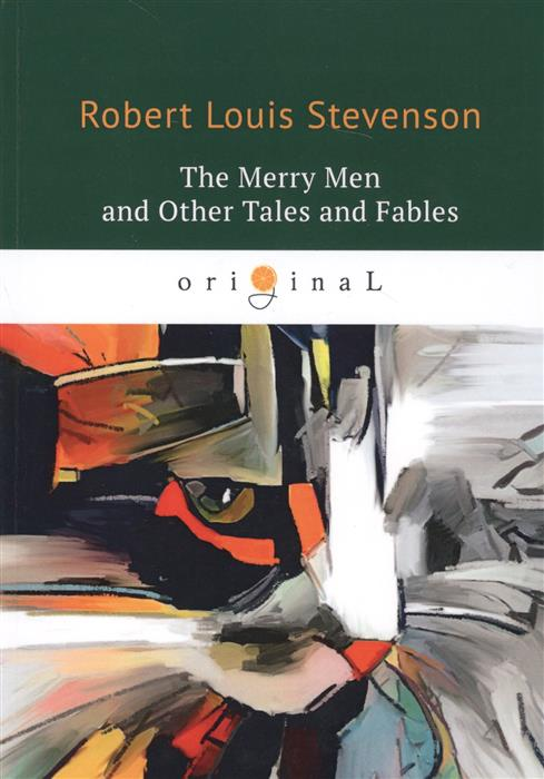 Stevenson R. The Merry Men and Other Tales and Fables