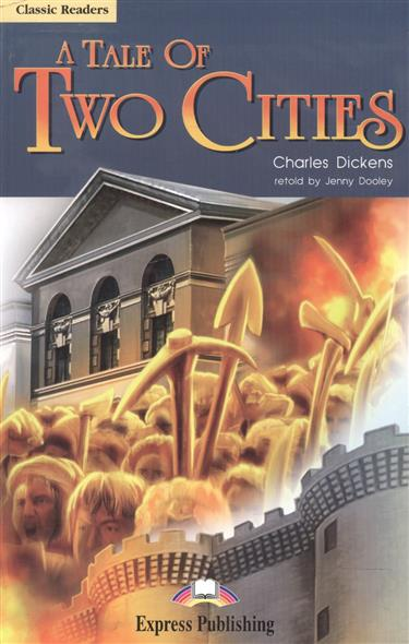 Dickens C. A Tale of Two Cities. Level 6. Книга для чтения dickens c a christmas carol книга для чтения