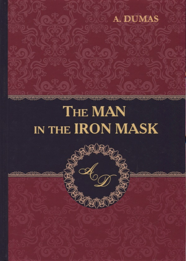 Dumas A. The Man in the Iron Mask hardware man in the machine
